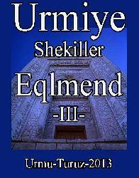 Urmiye-Shekiller-Eqlmend-III-Urmu-Turuz-2013