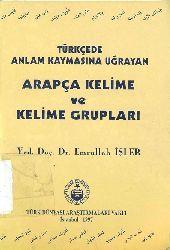 Türkcede Anlam Qaymasına Uğramış Ereb Sözleri - Emrullah Işler – istanbul -1997 – 94