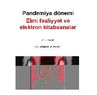 Pandemiya Dönemi-Elmi Fealiyyet Ve Elektron Kitabxanalar-Vüsale Musali 2020-16