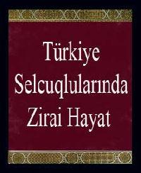 Türkiye Selcuqlularında Zirai Hayat