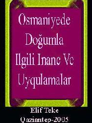 Osmaniyede Doğumla Ilgili Inanc Ve Uyqulamalar