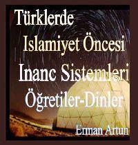 Türklerde Islamiyet Öncesi Inanc Sistİmleri-Öğretiler-Dinler-Erman Artun