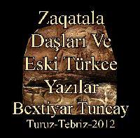Zaqatala Daşları Və Əski Türkcə Yazılar - Bəxtiyar Tuncay