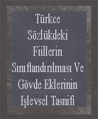 Türkce Sözlükdeki Fiillerin Sınıflandırılması Ve Gövde Eklerinin Işlevsel Tesnifi-Nesrin Akıncı