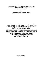 Kitabi Türkmen Lisani Oğuznaməsi-Transmediytiv Strukturu Ve Riturel-Mifolohi Semantikasi-Seyfetdin Rzasoy-Baki-2020-472s