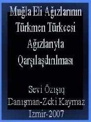 Muğla Eli Ağızlarının Türkmen Türkcesi Ağızlarıyla Qarşılaşdırılması