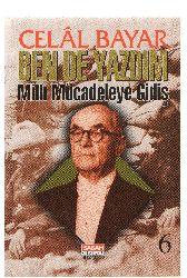 Ben De Yazdım-6-Milli Mucadiliye Giriş-Celal Bayar-1997-263s