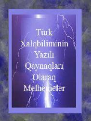 Türk Xalqbiliminin Yazılı Qaynaqları Olaraq Melhemeler-Görücülük-Şeref Boyraz