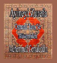 Osmanlı Tarix Ve Müverrixleri-Ayineyi Zurefa-Mehemmed Cemaletdin
