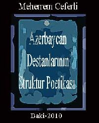 Azerbaycan Destanlarinin Struktur Poetikası