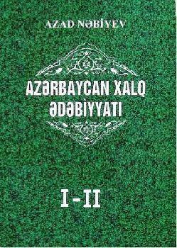 Azerbaycan Xalq Edebiyatı I – II - Azad Nəbiyev