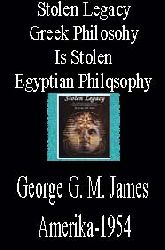 Stolen Legacy-Greek Philosohy Is Stolen Egyptian Philqsophy-Ingilizce