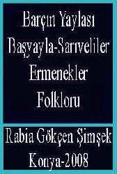 Barçın Yaylası-Başyayla-Sarıveliler-Ermenekler- Folkloru