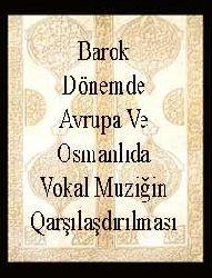 Barok Dönemde Avrupa Ve Osmanlıda Vokal Muziğin Qarşılaşdırılması