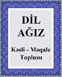 Dil - Ağız  qısa yazılar Toplusu