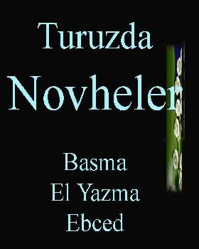 Turuzda Novheler-Basma-El Yazma