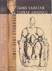 Tanrı Yaradan Topraq Anadolu - İsmet Zeki Eyuboğlu 2001375s
