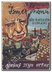 İsmet İnönü Bir Hayatın Rumanı-Yusuf Ziya Ortac-1962-104s