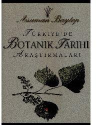 Türkiyede Botanıq Tarixi Araştırmaları-Asuman Baytop-Ankara-2004-588s