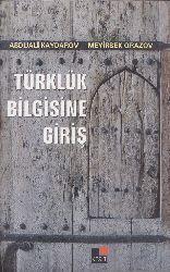Türklük Bilgisine Giriş Abduali Kaydarov-Meyirbek Orazov 2012 246