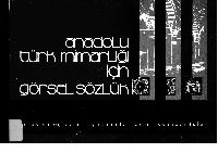 Anadolu Türk Mimarlığı Çin Görsel Sözlük-2001-279s