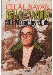 Ben De Yazdım-3-Milli Mucadiliye Giriş-Celal Bayar-1997-280s