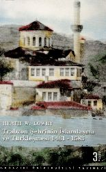Trabzon Shehrinin İslamlashma Ve Turkleshmesi-Heath W. Lowry-Demet Heath Lowry-2005-278s