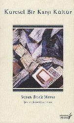 Küresel Bir Qarşı Kültür-Susan Buck Morss-Süreyya Evren-2006-150s