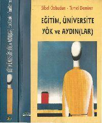 Eğitim  Üniversite Yök Ve Aydınlar Sibel Özbudun Temel Demirer 2006 544