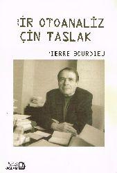 Bir Otoanaliz Için Taslaq-Pierre Bourdieu-Murad Erşen-2004-145s+Ekonomi Ve Sosyolojinin Yeni Bir Qavşaqda Buluşması-Sosyal Sermaya-Nalan Yetim-16s