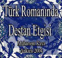 Türk Rumanında Destan Etkisi MITOLOJIDEN RUMANA ANLATIMA DAYALI TÜRLERE GENEL BAKIŞ  Muharrem Kaya