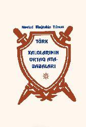 Türk Xalqlarının Ortaq Ata Babaları - Mövlud Uluğtəkin Yılmaz