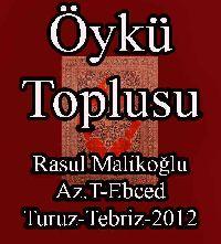 سون یاپراق - حکایه توپلوسو - رسول ملک زاده - ÖYKÜ TOPLUSU - Resul Malikoğlu - Az.T-Ebced