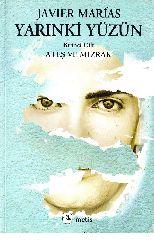 Yarınkı Yüzün-1-Ateş Ve Mizraq-Javier Marias-Roza Haqmen-2011-333s