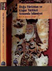 Doğu Türkistan Ve Uyqur Türkleri Arasında Islamiyet