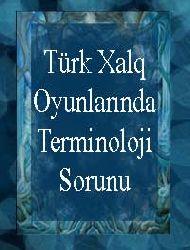 Türk Xalq Oyunlarında Terminoloji Sorunu