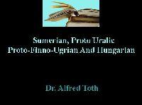 Sumerian, Proto Uralic, Proto-Finno-Ugrian And Hungarian