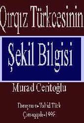 Qırqız Türkcesinin Şekil Bilgisi