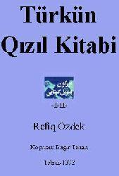 Türkün Qızıl Kitabı-Refiq Özdek-1-2-Köçüren-Bağır Tahan-ebced-Tebriz-1372