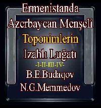 Ermenistanda Azerbaycan Menşeli Toponimlerin Izahlı Luğüti 4 Cild - Budaq Budaqov