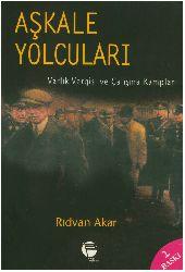 Aşqale Yolçuları-Varlıq Vergisi Ve Çalışma Kempleri-Rıdvan Akar-1999-289s