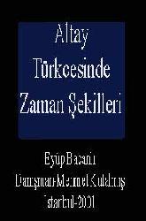 Altay Türkcesinde Zaman Şekilleri