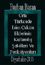 Orta Türkcede Isim Çekim Eklerinin Kullanılış Şekilleri Ve Fonksiyonları
