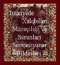 Türkiyede Xalq bilimi Müzeçiliği Ve Sorunları Sempozyumu Bildirileri