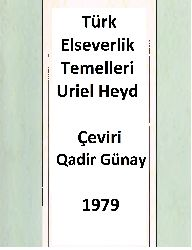 Türk Elseverlik Temelleri-Uriel Heyd-Çev-Qadir Günay-1979-226s