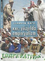 21.Nci Yuzyilda Impiryalizm-Claudia Katz-Emre Yildiz-2004-168s