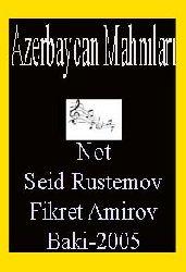 Azerbaycan Mahnıları-Seid Rustemov-Fikret Amirov-Not