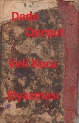 Dede Qorqut-Veli Xoca Elyazması-71