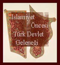 Islamiyet Öncesi Türk Devlet Geleneği