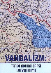 Vandalizm Tarixi Adlara Qarşı Soyqırımı Nazim Mustafa-baki-2014-92